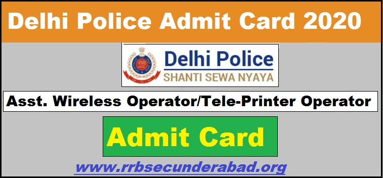 Delhi Police Head Constable Wireless Operator Admit Card 2020