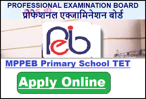 MPPEB Primary School TET Online Form 2020